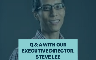 Meet our Executive Director Steve Lee in this Q & A!